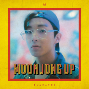 Moon Jongup Headache Debut